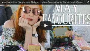 May Favourites, Sunglasses, Makeup, Urban Decay Alice in Wonderland, Canon G7X