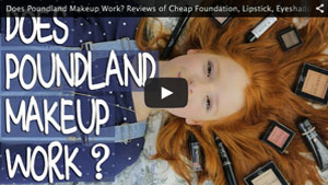 Does Poundland Makeup Work? Reviews of Cheap Foundation, Lipstick, Eyeshadow