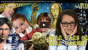 Star Wars or Star Warsn't Game, True or False - Nia vs Liv